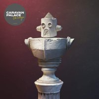 Caravan Palace -Chronologic