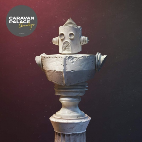 Caravan Palace - Chronologic