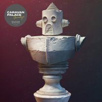 Caravan Palace -Chronologic Limited