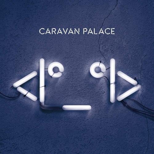 Caravan Palace -Robot