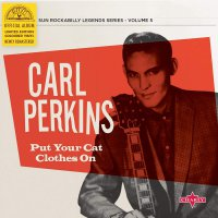 Carl Perkins -Put Your Cat Clothes On