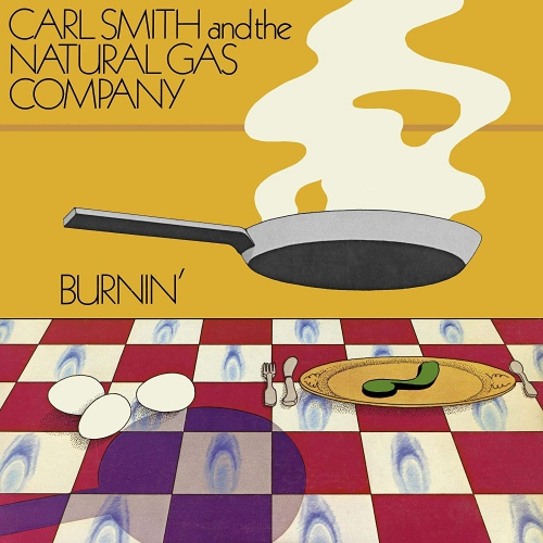 Carl Smith And The Natural Gas Company - Burnin'