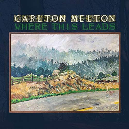 Carlton Melton -Where This Leads