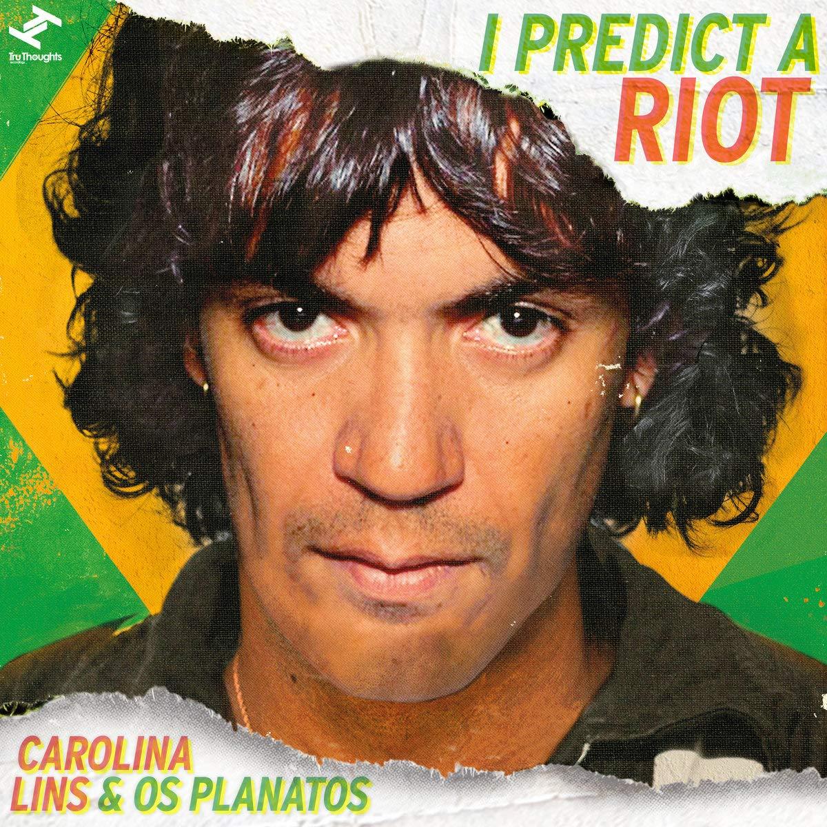 Carolina & Os Planatos Lins - I Predict Riot