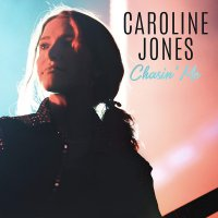 Caroline Jones - Chasin' Me