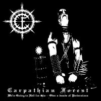 Carpathian Forest -We're Going To Hell For This