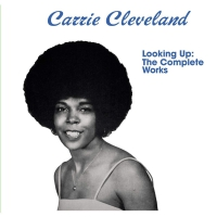 Carrie Cleveland - Looking Up: Complete Works