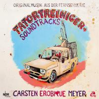 Carsten Erobique Meyer - Tatortreiniger Soundtracks
