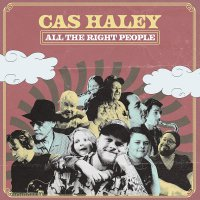 Cas Haley - All The Right People