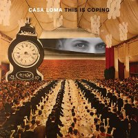 Casa Loma - This Is Coping