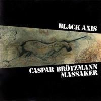 Caspar Brötzmann - Black Axis