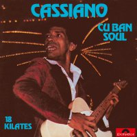 Cassiano -Cuban Soul 18 Kilates