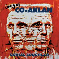 Cathal Coughlan -Song Of Co-Aklan