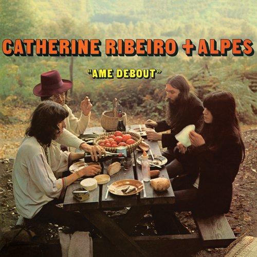 Catherine Ribeiro + Alpes - Ame Debout