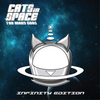 Cats In Space - Too Many Gods: Infinity Edition