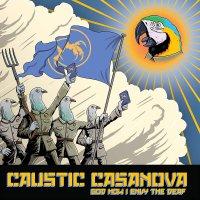 Caustic Casanova -God How I Envy The Deaf