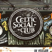 Celtic Social Club - From Babylon To Avalon