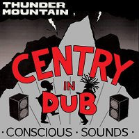 Centry -Centry In Dub / Thunder Mountain