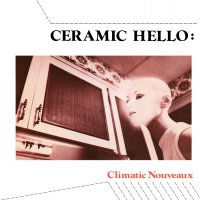 Ceramic Hello -Clamatic Nouveau