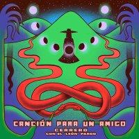 Cerrero  /  Leon Pardo -Cancion Para Un Amigo