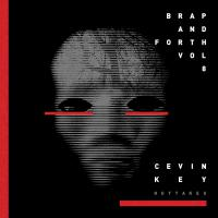 Cevin Key - Brap And Forth Volume 8