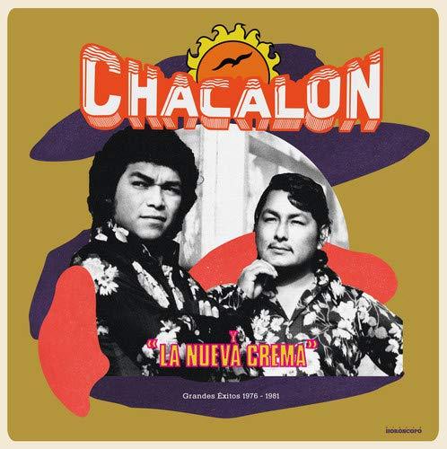 Chacalon Y La Nueva Crema - Grandes Exitos 1976-1981