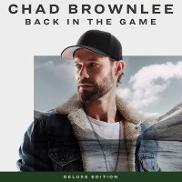 Chad Brownlee - Back In The Game