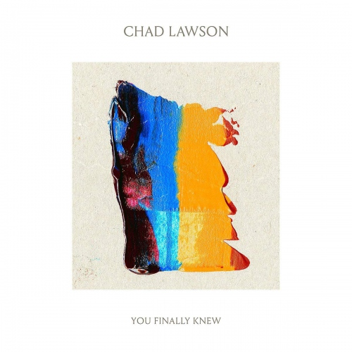 Chad Lawson - You Finally Knew