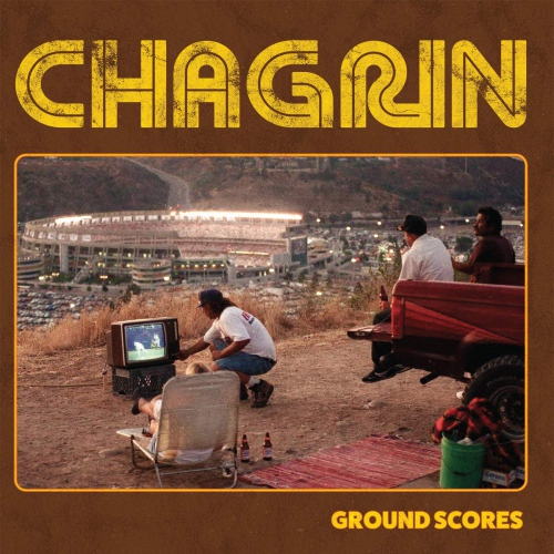 Chagrin - Ground Scores