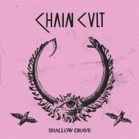 Chain Cult -Shallow Grave