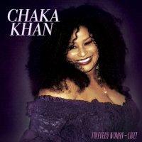 Chaka Khan - I'm Every Woman - Live!