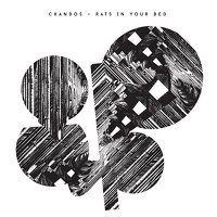 Chandos - Rats In Your Bed