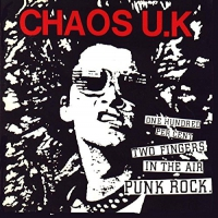 Chaos U.k. - One Hundred Percent Two Fingers In The Air Punk