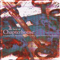 Chapterhouse - Best Of Chapterhouse