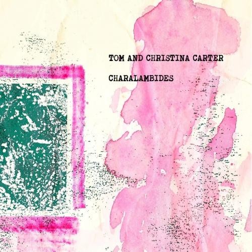 Charalambides - Charalambides: Tom & Christina Carter