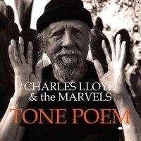 Charles Lloyd And The Marvels -Tone Poem
