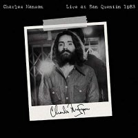 Charles Manson - Live At San Quentin 1983