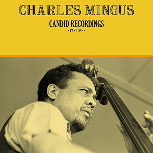 Charles Mingus - Candid Recordings Part One