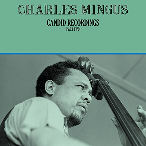 Charles Mingus - Candid Recordings Part Two