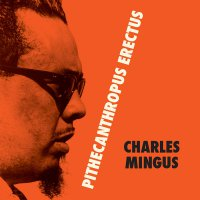 Charles Mingus -Pithecantropus Erectus