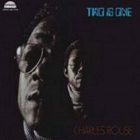 Charles Rouse -Two Is One