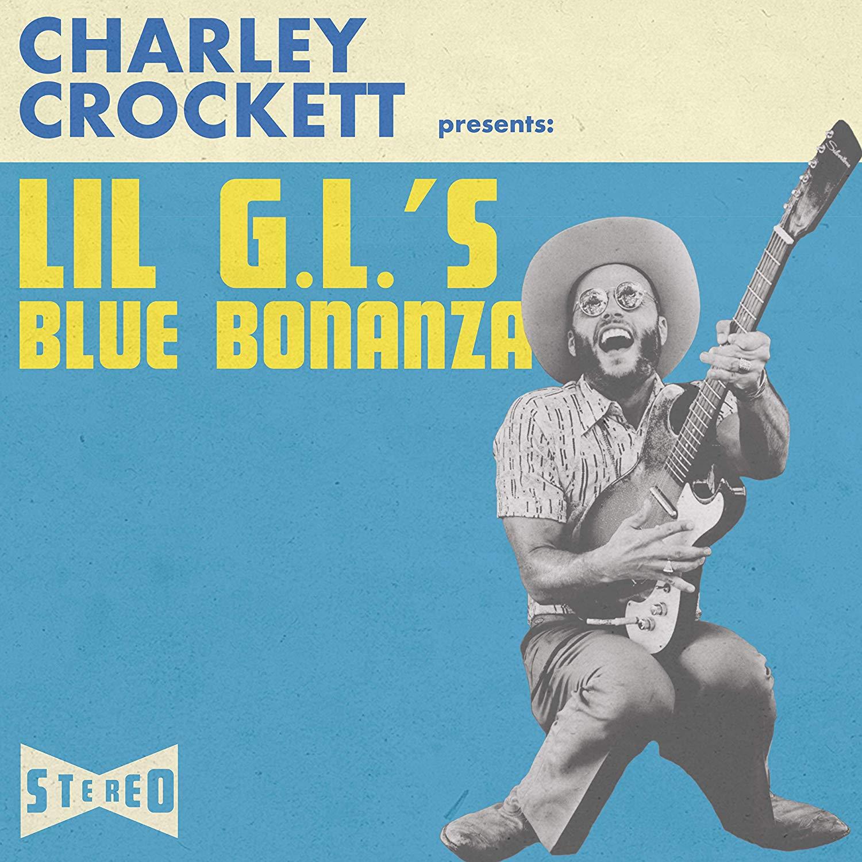 Charley Crockett - Lil G.l.'s Blue Bonanza
