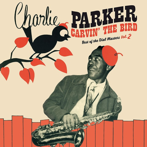 Charlie Parker -Carvin The Bird: Best Of The Dial Masters Vol. 2