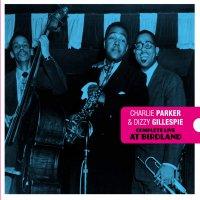 Charlie Parker / Dizzy Gillespie - Complete Live At Birdland