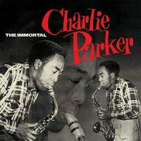 Charlie Parker - Immortal Charlie Parker