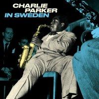 Charlie Parker - In Sweden
