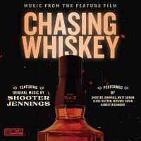 Chasing Whiskey - Original Soundtrack