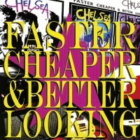 Chelsea -Faster Cheaper Better Looking
