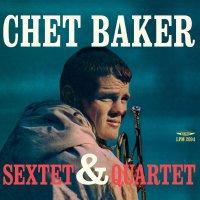 Chet Baker -Sextet & Quartet