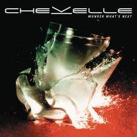 Chevelle -Wonder What's Next